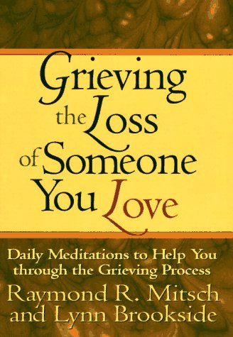 9780892838226: Grieving the Loss of Someone You Love: Daily Meditations to Help You Through the Grieving Process