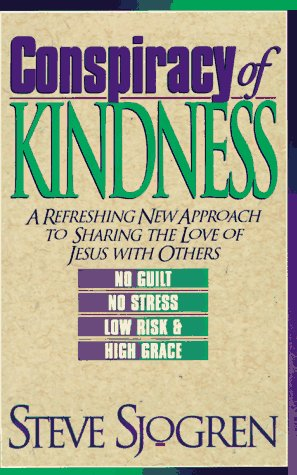 9780892838325: Conspiracy of Kindness: A Refreshing New Approach to Sharing the Love of Jesus With Others