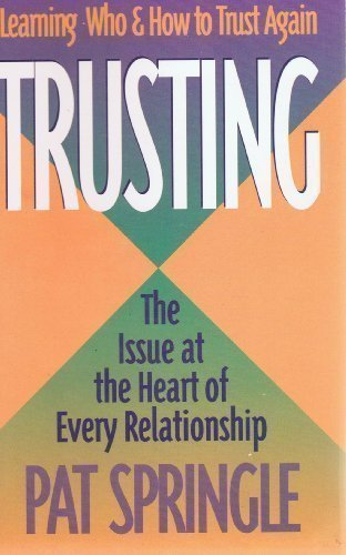 Trusting: Learning Who and How to Trust Again (0892838442) by Pat Springle