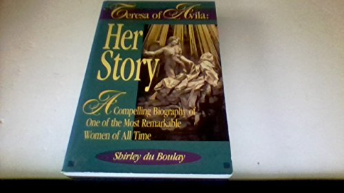 9780892838936: Teresa of Avila: Her Story : A Compelling Biography of One of the Most Remarkable Women of All Time