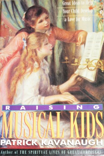 9780892839032: Raising Musical Kids: Great Ideas to Help Your Child Develop a Love for Music