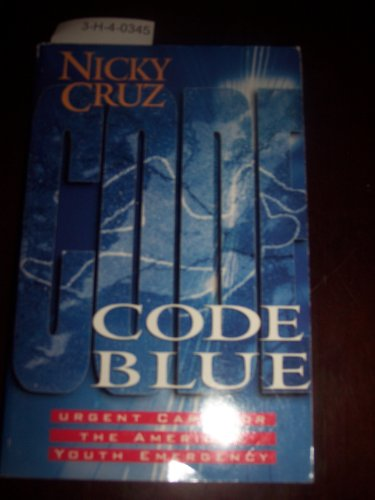 Code Blue: Urgent Care for the American Youth Emergency: Nicky Cruz