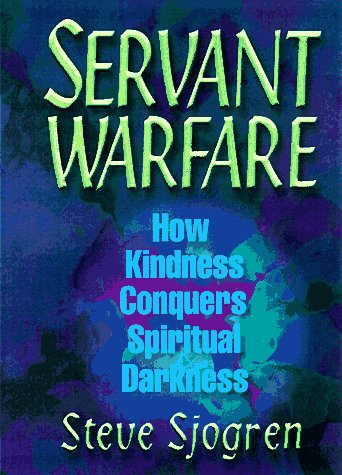 9780892839643: Servant Warfare: How Kindness Conquers Spiritual Darkness