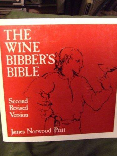 The Wine Bibber's Bible: Pratt, James Norwood