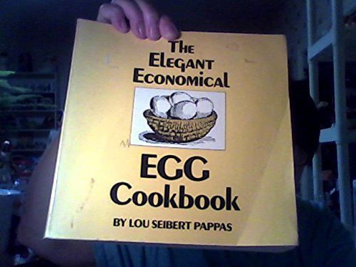 The Elegant Economical Egg Cookbook: Lou Pappas