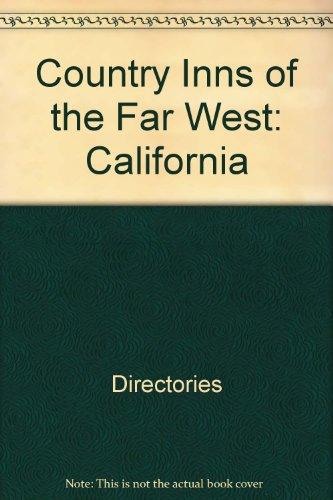 Country Inns of the Far West: California: Killeen, Jacqueline