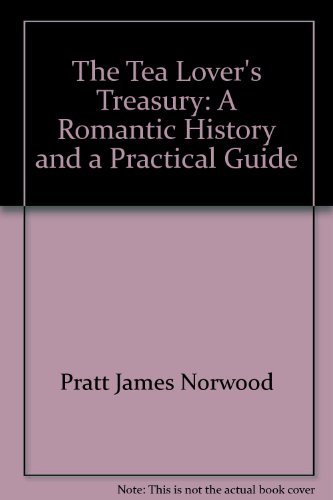 9780892862795: The Tea Lover's Treasury: A Romantic History and a Practical Guide