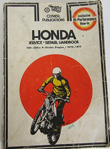9780892871087: Honda Service-Repair Handbook: 100-350Cc 4-Stroke Singles, 1970-1977