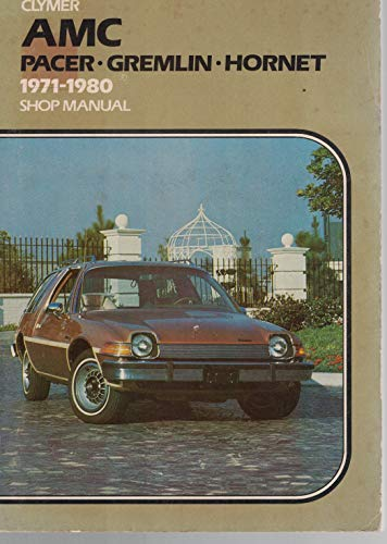 9780892871391: AMC Pacer, Gremlin, Hornet, 1971-1979 shop manual