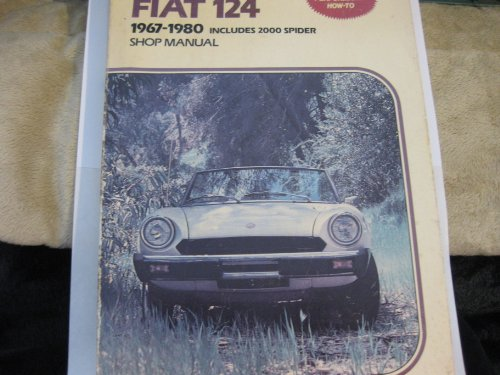 9780892871568: Fiat 124 Coupe Spider and 2000 Spider Includes Turbo Spider 1971-1984 Shop Manual A156