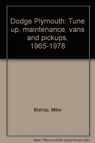 9780892872398: Dodge Plymouth: Tune up, maintenance, vans and pickups, 1965-1978