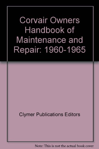 Corvair Owners Handbook of Maintenance and Repair: 1960-1965: Clymer Publications