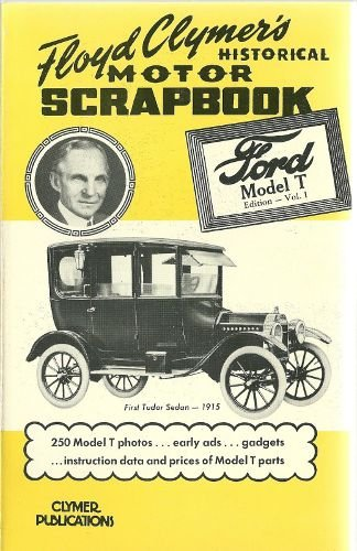 9780892872596: Floyd Clymers Historical Motor Scrapbook, Ford Model t Edition