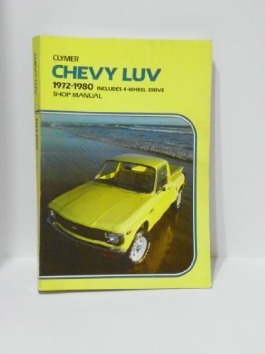 9780892872749: Chevy Luv 2-&4-Wheel Drive 1972-1982 Gas and Diesel Shop Manual