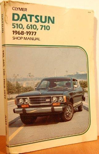 9780892872817: Datsun 510, 610, 710, 1968-1977 shop manual