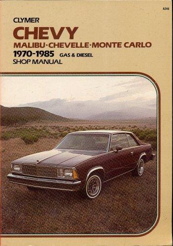 Chevy Malibu, Chevelle, Monte Carlo, 1970-1985 gas & diesel shop manual (9780892873197) by Kalton C Lahue