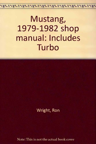 9780892873357: Mustang, 1979-1982 shop manual: Includes Turbo