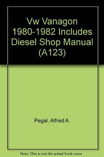 Vw Vanagon 1980-1982 Includes Diesel Shop Manual (A123): Pegal, Alfred A.