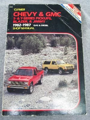 9780892873708: Chevy and Gmc S-And T-Series Pickups, Blazer and Jimmy, 1982-1988: Gas and Diesel Shop Manual