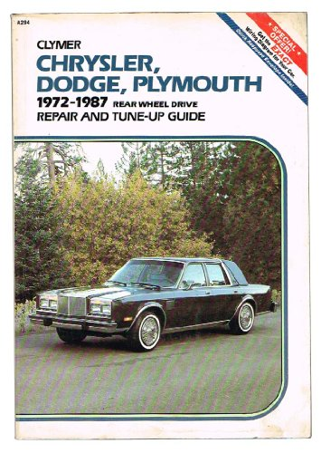 9780892873838: Chrysler, Dodge, Plymouth: 1972-1987, Rear Wheel Drive, Repair and Tune-Up Guide
