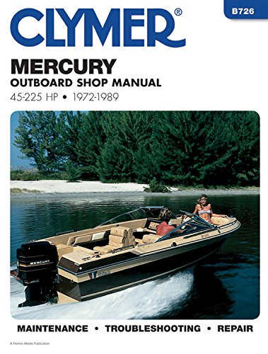 Mercury Outboard Shop Manual: 45-225 Hp, 1972-1989 (B726) (0892873965) by Inc. Haynes Manuals