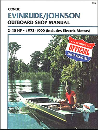 Evinrude/Johnson B732 Outboard Shop Manual 2-40 H.P.,: Clymer Publications, Kalton