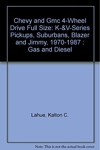 9780892874163: Chevy and Gmc 4-Wheel Drive Full Size: K-&V-Series Pickups, Suburbans, Blazer and Jimmy, 1970-1987 : Gas and Diesel