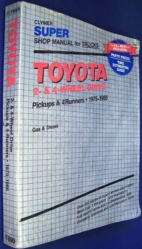 Toyota 2 and 4 Wheel Drive Pickups and 4 Runners, 1975-1987: Gas and Diesel, Super Shop Manual (...