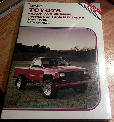 Toyota Pickup and 4Runner, 2-Wheel and 4-Wheel Drive, 1984-1988 Shop Manual: Lahue, Kalton C., ...