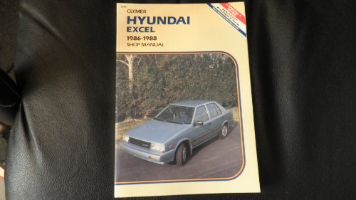 Hyundai Excel, 1986-1988 : Service Manual: Clymer Publications Staff