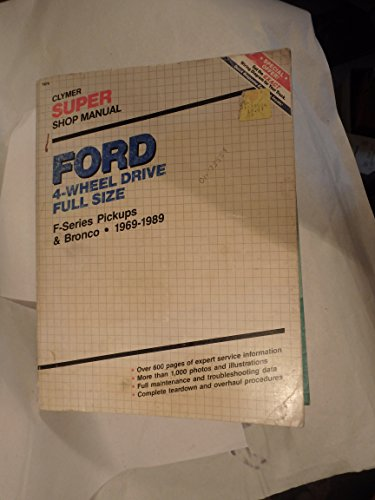 Ford 4-Wheel Drive Full Size Super Shop Manual: F-Series Pickups & Bronco, 1969-1989 (Clymer super shop manual) (0892874856) by Kalton C. Lahue