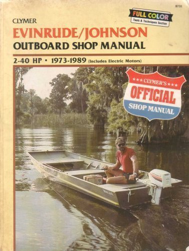 9780892874934: Evinrude/Johnson outboard shop manual, 2-40 hp, 1973-1989: Includes electric motors (Clymer marine repair series)