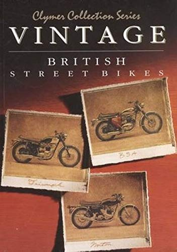 9780892876044: Vintage British Street Bikes: BSA, Norton, Triumph- Repair Manual