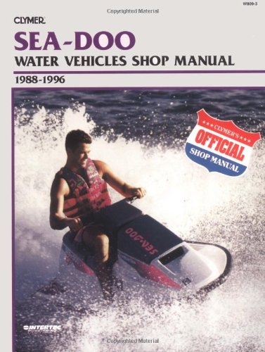 Sea-Doo Water Vehicles Shop Manual 1988-1996 (Clymer Personal Watercraft) (Paperback): Clymer ...