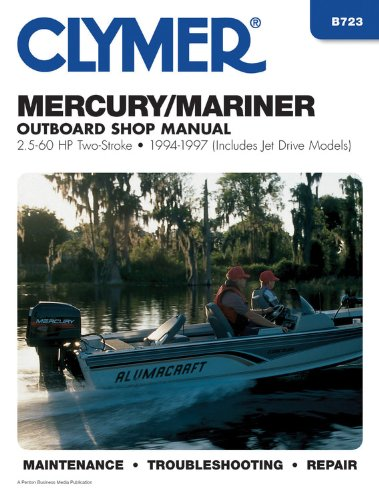 Mercury/Mariner: 2-Stroke Outboard Shop Manual : 2.5-60 Hp : 1994-1997 (Includes Jet Drive ...