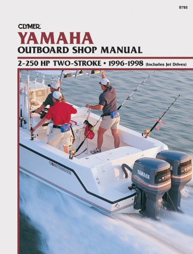 9780892877270: Clymer Yamaha Outboard Shop Manual: 2-250 HP Two-Stroke, 1996-1998, (Includes Jet Drives)