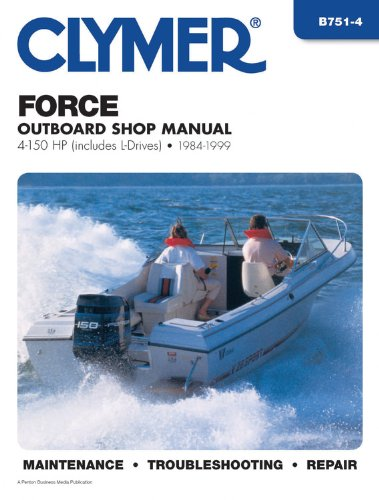 9780892877324: Clymer Force Outboard Shop Manual: 4-150 HP, Includes L-drives, 1984-1999 (CLYMER MARINE REPAIR)
