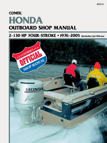 9780892877386: Honda 2-130 Horsepower 4-Stroke Outboards, 1976-1999: Outboard Shop Manual (CLYMER MARINE REPAIR)