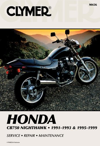 Clymer Honda: Cb750 Nighthawk, 1991-1993 and 1995-1999 (Clymer Motorcycle Repair Manuals): Penton ...