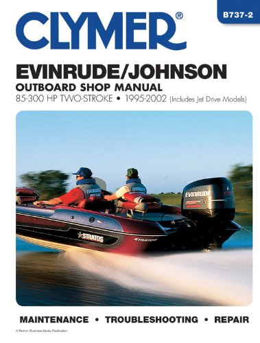 9780892878574: Clymer Evinrude/Johnson: 2-Stroke Outboard Shop Manual : 85-300 1995-2002 (Includes Jet Drive Models) (Clymer Marine Repair)