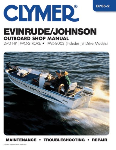 9780892879298: Clymer Evinrude/Johnson Outboard Shop Manual: 2-70 HP Two-Stroke 1995-2003 (Includes Jet Drive Models) (Clymer Marine Repair)