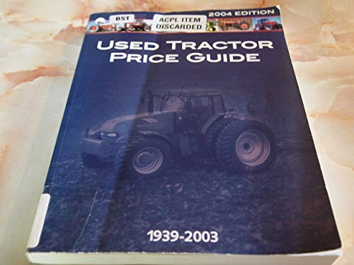 Used Tractor Price Guide 2004: 1939-2003 (Official Tractor Blue Book): Primedia Business ...