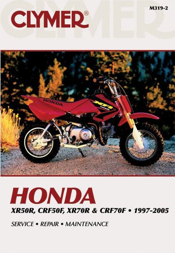 9780892879908: Honda Xr50r, Crf50f, Xr70r & Crf70f 1997-2005 (Clymer Motorcycle Repair)