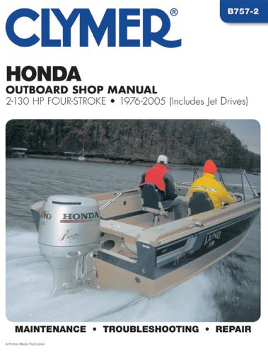 9780892879960: Clymer Honda Outboard Shop Manual: 2-130 HP four-stroke - 1976 - 2005 (Includes Jet Drives) (Clymer Marine Repair)