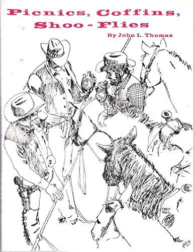 Picnics, Coffins , Shoo-flies [Paperback] by JOHN THOMAS: JOHN THOMAS