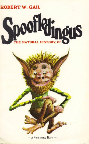 The Natural History of Spoofledingus. A Nonsense Book