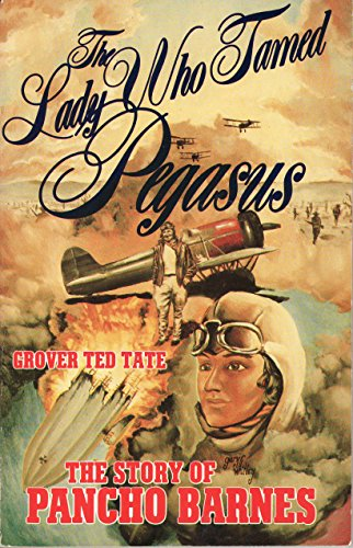 9780892880928: The Lady Who Tamed Pegasus: The Story of Pancho Barnes