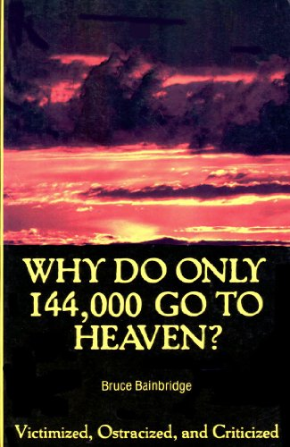 9780892881345: Why Do Only 144,000 Go to Heaven?