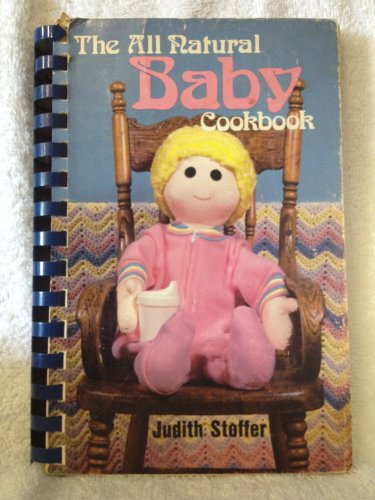 The All Natural Baby Cookbook [Cook Book]