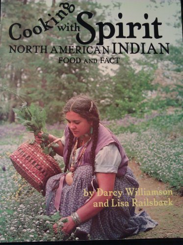 Cooking With Spirit: North American Indian Food and Fact